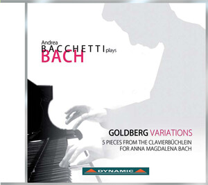 Bach: Goldberg Variations; 5 pieces from the Clavierbuchlein for Anna Magdalena Bach