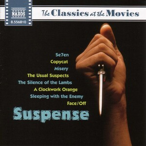 The Classics at the Movies: Suspense: Works by Bach, Debussy, Puccini, etc.