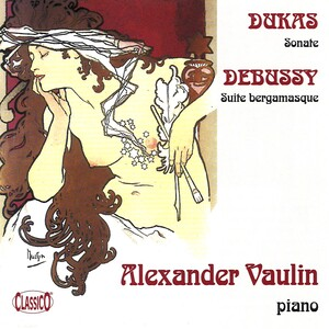 Paul Dukas: Sonate; Claude Debussy: Suite bergamasque