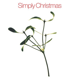 Simply Christmas: Works by Various Composers