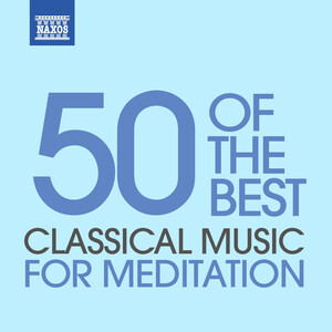 Classical Music for Meditation: 50 of the Best