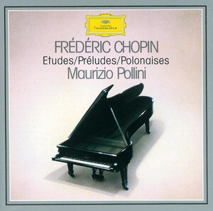 Chopin: Etudes, Opp. 10 and 25; Polonaises, Opp. 26, 40, 44, 53 and 61; Preludes, Op. 28