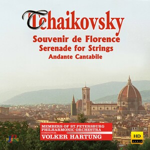 Tchaikovsky: Souvenir de Florence, Serenade for Strings and Andante cantabile