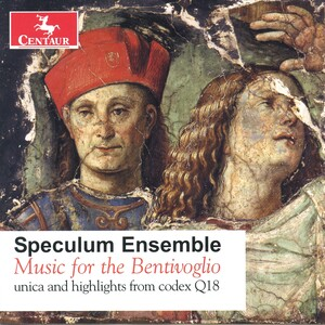 Music for the Bentivoglio: Unica and highlights from codex Q18