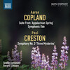 Copland: Appalachian Spring Suite; Symphonic Ode; Creston: Symphony No.3 ('Three Mysteries')