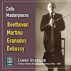Cello Masterpieces: János Starker Plays Beethoven, Martinů, Granados and Debussy (2019 Remaster)