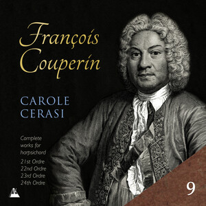 Couperin: Complete Works for Harpsichord, Vol.9: 21st, 22nd, 23rd and 24th Ordres