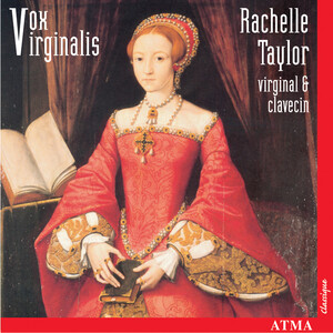 Vox Virginalis: English Keyboard Music Under the Tudor and Stuart Reigns