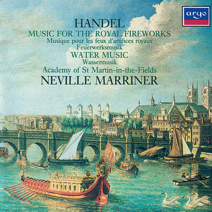 Handel: Music for the Royal Fireworks; Water Music ...