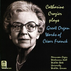 Catharine Crozier plays Great Organ Works fo César Franck