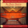 In Dulci Jubilo: Chirstmas Music for the Organ
