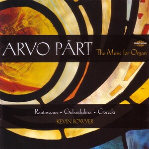 Arvo Pärt: The Music for Organ