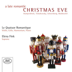 A Late Romantic Christmas Eve: Works by Tchaikovsky, Schoenberg, Bach, etc.