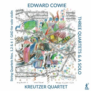 Edward Cowie: 3 Quartets and a Solo