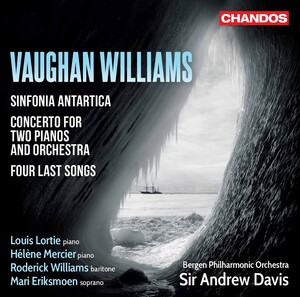 Vaughan Williams: Sinfonia antartica, Concerto for 2 Pianos and 4 Last Songs