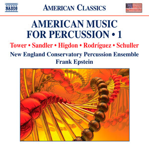 American Music for Percussion, Vol.1: Works by Tower, Sandler, Higdon, etc.