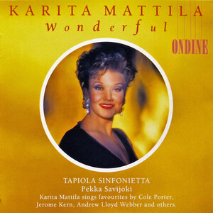 Wonderful: Karita Mattila sings Lloyd Weber, Loewe, Porter, etc.