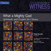 What a Mighty God (Spirituals and Gospels for Christmas)