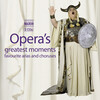 Opera's Greatest Moments: Favorite Arias and Choruses by Puccini, Delibes, Verdi, etc.