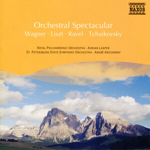 Wagner; Liszt; Ravel; Tchaikovsky: Orchestral Spectacular