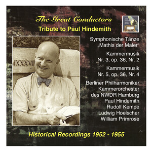 The Great Conductors: Tribute to Paul Hindemith: Symphonische Tänze from 'Mathis der Maler' and Kammermusik