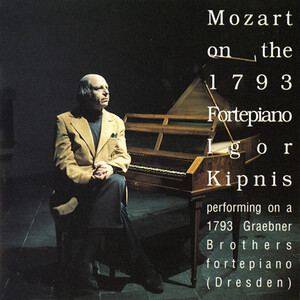 Mozart on the 1793 Fortepiano: Igor Kipnis