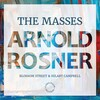 Arnold Rosner: The Masses