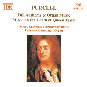 Purcell: Full Anthems and Organ Music