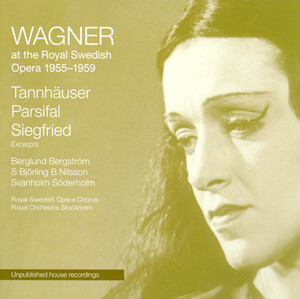 Wagner: Wagner at the Royal Swedish Opera; Tannhauser; Parsifal; Siegfried (excerpts, Sung in Swedish)