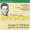 Vladimir Sofronitsky, Vol.6: Works by Schubert and Liszt