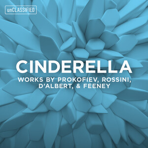 Cinderella: Works by Prokofiev, Rossini, d'Albert and Feeney