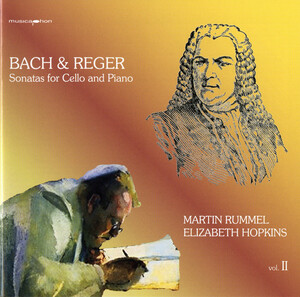 Bach and Reger: Sonatas for Cello and Piano, Vol.II