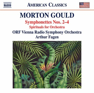 Gould: Symphonettes No.2-4 and Spirituals for String Choir and Orchestra