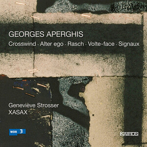 Geroges Aperghis: Crosswind; Alter Ego; Rasch; Volte-face; Signaux