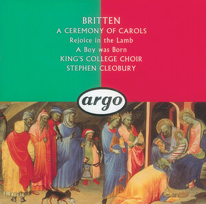 Britten: Ceremony of Carols Op28; Rejoice in the Lamb Op30