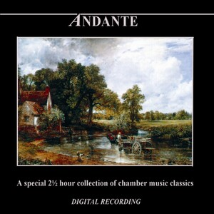 Andante: A Special 2.5 Hour Collection of Chamber Music Classics