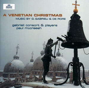 Venetian Christmas: Vocal Works by Gabrieli, Rore, etc.