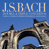 J. S. Bach: Double and Triple Concertos