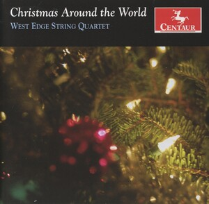 Christmas Around the World: Works for String Quartet