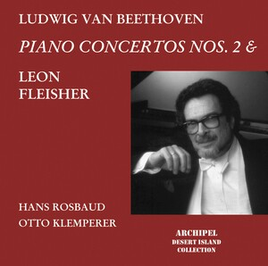 Leon Fleisher: Beethoven Piano Concertos 2 and 4