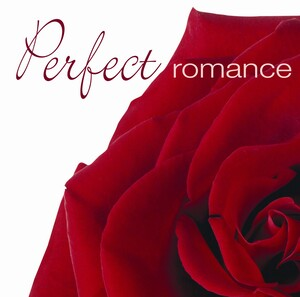 Perfect Romance: Works by Liszt, Elgar, Puccini, etc.