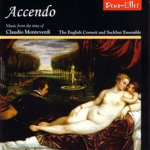 Accendo: Music from the time of Claudio Monteverdi including Cima, Byrd, and Grandi