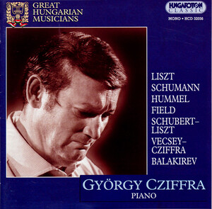 Cziffra, Gyorgy: Piano Works by Liszt, Schumann, Balakirev, Field, Hummel and Cziffra