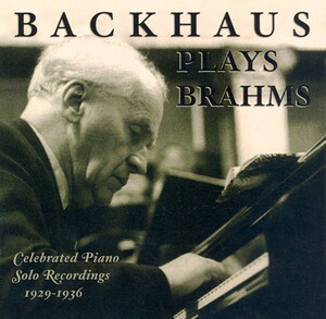 Backhaus plays Brahms: Celebrated Solo Piano Recordings, 1929-1936