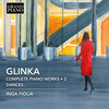 Glinka: Complete Piano Works, Vol.2: Dances