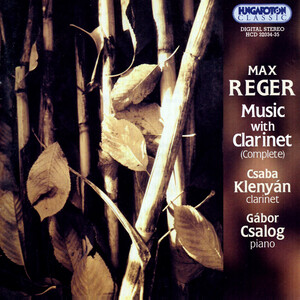Max Reger: Music with Clarinet (Complete)