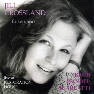 Jill Crossland plays J.S. Bach, Handel and Scarlatti