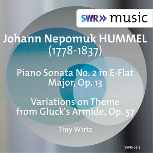 Hummel: Piano Sonata No.2 and Variations on Theme from Gluck's Armide
