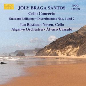 Joly Braga Santos: Cello Concerto; Staccato Brillante; Divertimentos Nos.1 and 2