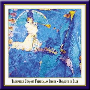 Baroque in Blue: Works for Trumpet Consort by Donninger, Osterloh, Bach, etc.